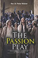 The Passion Play: Discovering the Gospel Story at Oberammergau