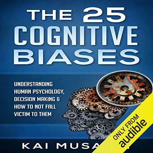 The 25 Cognitive Biases  By  cover art