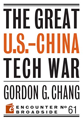 The Great U.S.-China Tech War (Gordon Chang The Coming Collapse Of China)