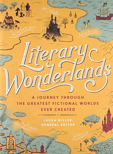 Compare Textbook Prices for Literary Wonderlands: A Journey Through the Greatest Fictional Worlds Ever Created Literary Worlds Series Illustrated Edition ISBN 9780316316385 by Miller, Laura,Grossman, Lev,Sutherland, John,Shippey, Tom