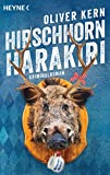 Hirschhornharakiri: Fellingers dritter Fall - Kriminalroman (Fellinger-Serie, Band 3)