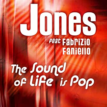 The Sound Of Life Is Pop
