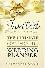 Invited: The Ultimate Catholic Wedding Planner Paperback