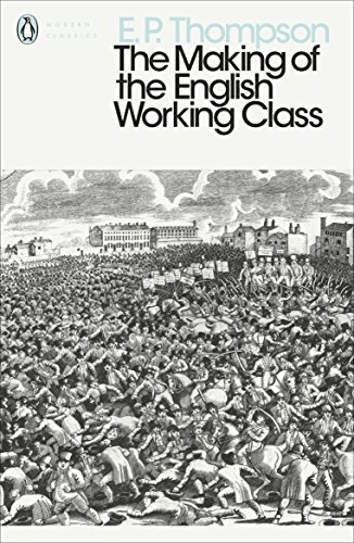 The Making of the English Working Class (Penguin Modern Classics) (English Edition)