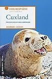 Cuxland: Zwischen Weser und Elbmündung (Lieblingsplätze im GMEINER-Verlag)