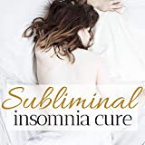 Subliminal Insomnia Cure - Natural Remedy, White Noise to Fall Asleep