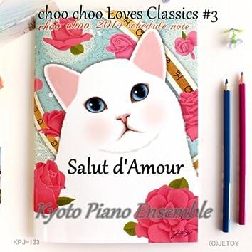 Salut d'Amour choo choo Loves Classics 3