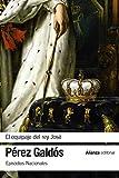 El equipaje del rey José: Episodios Nacionales, 11 / Segunda serie (El libro de bolsillo - Bibliotecas de autor - Biblioteca Pérez Galdós - Episodios Nacionales)