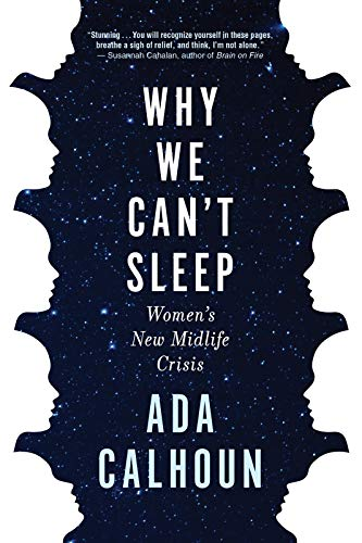 Why We Cant Sleep Womens New Midlife Crisis Review