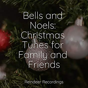 Bells and Noels: Christmas Tunes for Family and Friends