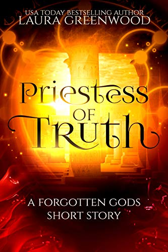 Priestess of Truth: A Forgotten Gods Prequel To Acolyte Of Truth