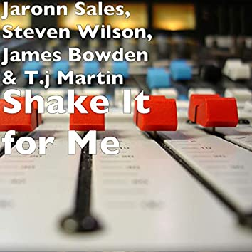 Shake It for Me