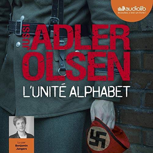 L'Unité Alphabet                   By:                                                                                                                                 Jussi Adler-Olsen                               Narrated by:                                                                                                                                 Benjamin Jungers                      Length: 16 hrs and 33 mins     Not rated yet     Overall 0.0