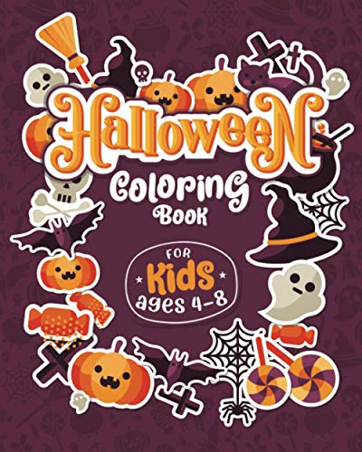 HALLOWEEN COLORING BOOKS FOR KIDS ages 4-8: Children Coloring and Activity Workbooks for Kids: Boys, Girls and Toddlers (Halloween Crafts for Kids)