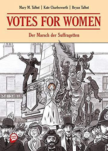 Votes for Women: Der Marsch der Suffragetten