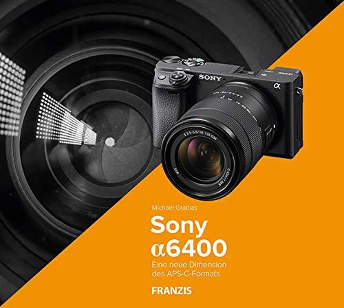 Kamerabuch Sony Alpha 6400: Eine neue Dimension des APS-C-Formats