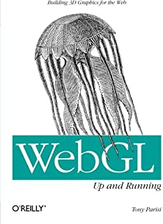 WebGL: Up and Running: Building 3D Graphics for the Web