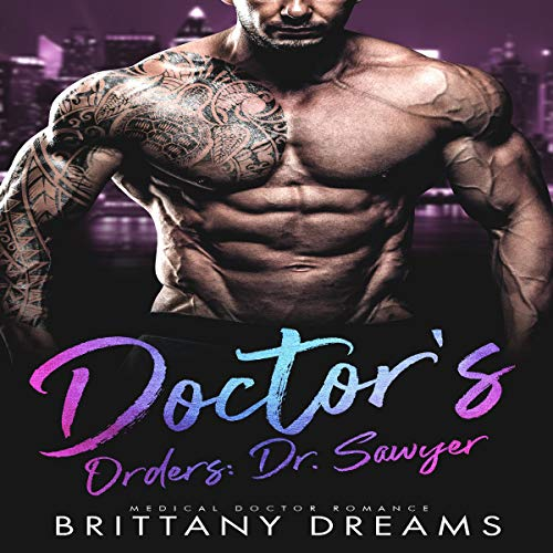 Doctor's Orders: Dr. Sawyer audiobook cover art