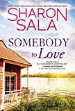 Somebody to Love: Count Your Blessings with this Emotional Southern Small Town Romance Between a Veteran Hero and the Girl He Used to Love (Blessings, Georgia Book 11)