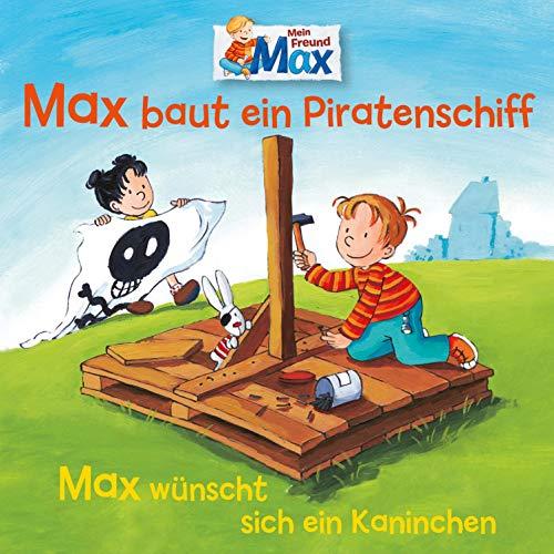 Max baut ein Piratenschiff / Max wünscht sich ein Kaninchen Titelbild