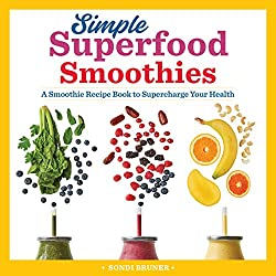 Simple Superfood Smoothies, A Smoothie Recipe Book