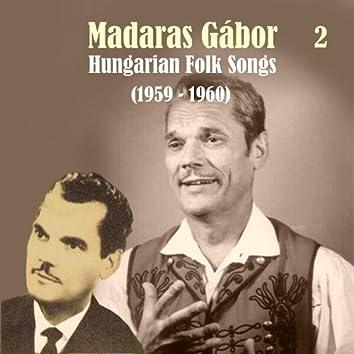 Hungarian Folk Songs Vol. 2,  1959 - 1960