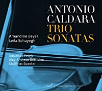 Caldara: Trio Sonatas (from op.1 & op.2) by Amandine Beyer