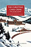 Christmas Card Crime and Other Stories (British Library Crime Classics)