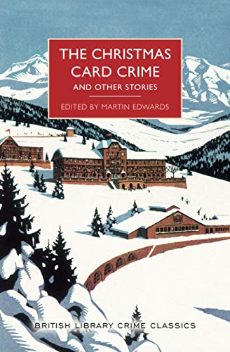 Compare Textbook Prices for The Christmas Card Crime and Other Stories: A Collection of Holiday Mysteries British Library Crime Classics  ISBN 9781464210914 by Edwards, Martin
