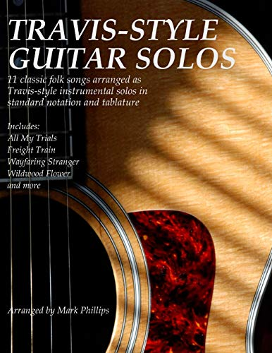 Travis-style Guitar Solos: 11 Classic Folk Songs Arranged As Travis-style Instrumental Solos in Standard Notation and Tablature