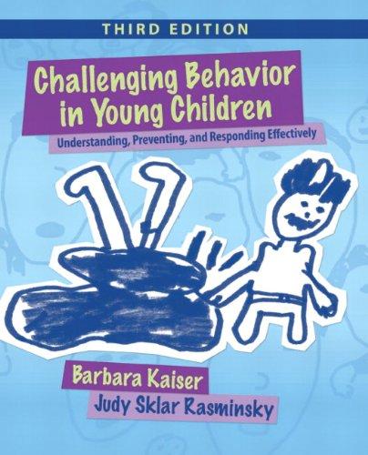 Challenging Behavior in Young Children: Understanding,...
