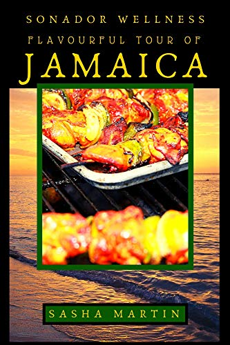 Flavourful Tour of Jamaica (Sonador Wellness Book 6) (English Edition)