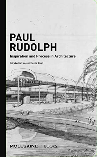 Paul Rudolph: Inspiration & Process in Architecture (English Edition)