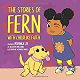 The Stories of Fern with Childlike Faith: The Beautifully Made Fern