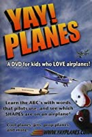 Yay Planes: Dvd for Kids Who Love Airplanes