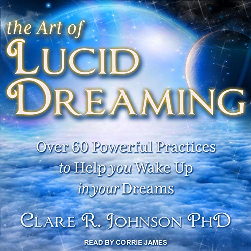 The Art of Lucid Dreaming Audiobook By Clare R. Johnson PhD cover art