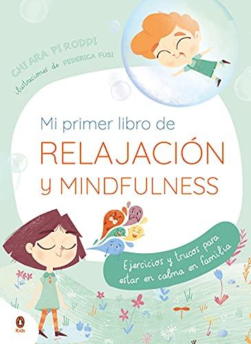 Mi primer libro de relajación. Mindfulness: Ejercicios prácticos para encontrar la calma en familia (Libros ilustrados)