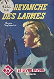 La revanche des larmes (French Edition)