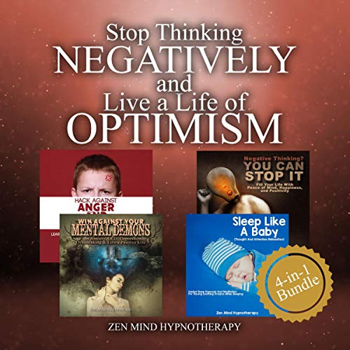 Stop Thinking Negatively and Live a Life of Optimism audiobook cover art