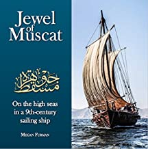 Jewel of Muscat: On the high seas in a 9th century sailing ship