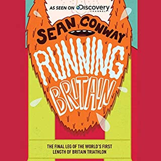 Running Britain     The Final Leg of the World's First Length of Britain Triathlon              By:                                                                                                                                 Sean Conway                               Narrated by:                                                                                                                                 Dan Mellins-Cohen                      Length: 6 hrs and 23 mins     30 ratings     Overall 4.8