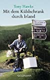 Mit dem Kühlschrank durch Irland. by Tony Hawks(2000-08-01) von Tony Hawks