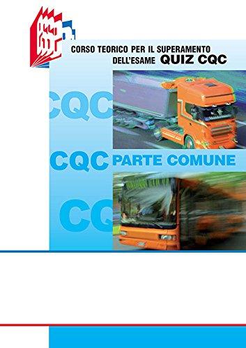 CQC parte comune. Corso teorico per il superamento dell'esame quiz CQC