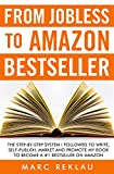From jobless to amazon bestseller: the step-by-step system i followed to write, self-publish, market and promote my book to become a #1 bestseller on amazon (self-publishing) (english edition)
