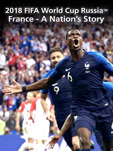 2018 FIFA World Cup Russia - France - A Nation's Story