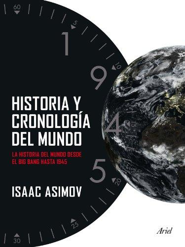 Historia y cronología del mundo: La historia del mundo desde el Big Bang hasta 1945 (Ariel)