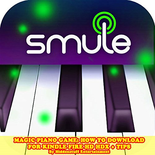 Magic Piano Game: How to Download for Kindle Fire HD HDX + Tips audiobook cover art
