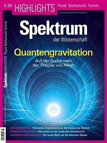 Quantengravitation: Auf der Suche nach der Theorie von Allem (Spektrum Highlights: Unsere besten Themenhefte im Nachdruck)
