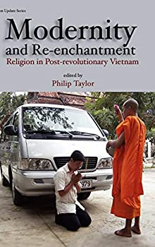 Hardcover Modernity and Re-Enchantment: Religion in Post-Revolutionary Vietnam Book