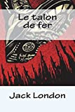 Le Talon De Fer - Createspace Independent Publishing Platform - 16/07/2018